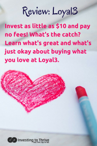 Investing to Thrive Loyal3 Review