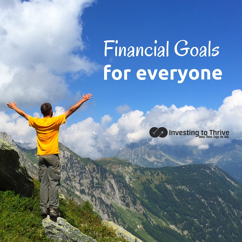 You don't have to be crystal clear on all your life plans to have financial goals. Here are six goals nearly everyone should have.