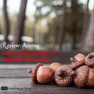 InvestingtoThrive.com Acorns Review