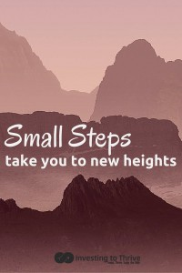 Small steps can take you to new heights
