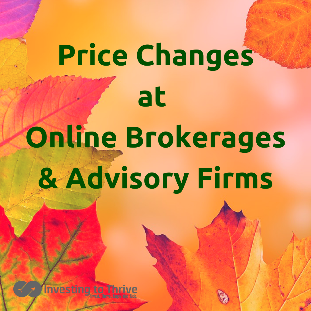 Several brokerage firms and advisory firms have recently changed their pricing structures. Trading fees are lower but ongoing programs have increased.